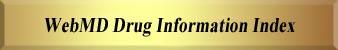 Web MD Drug Information Index