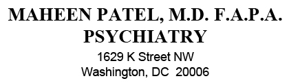 Maheen Patel, MD, FAPA Psychiatry 1150 Connecticut Ave NW, Washington, DC  20036